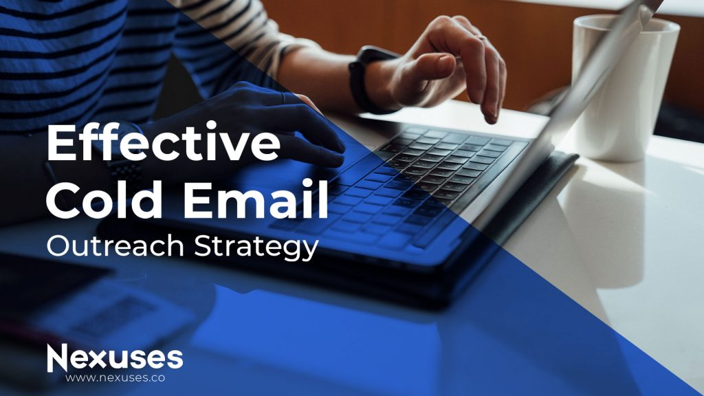 Effective Cold Email Outreach Strategy