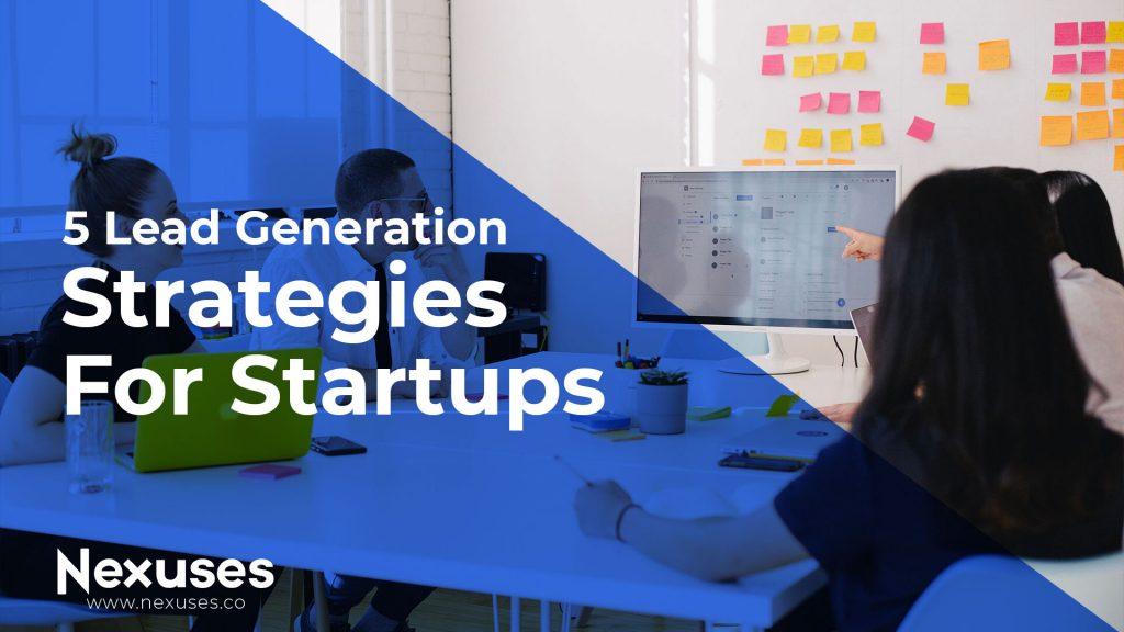 Lead Generation Strategies For Startups