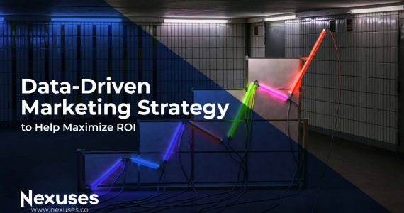 Data-Driven Marketing Strategy to Help Maximize ROI