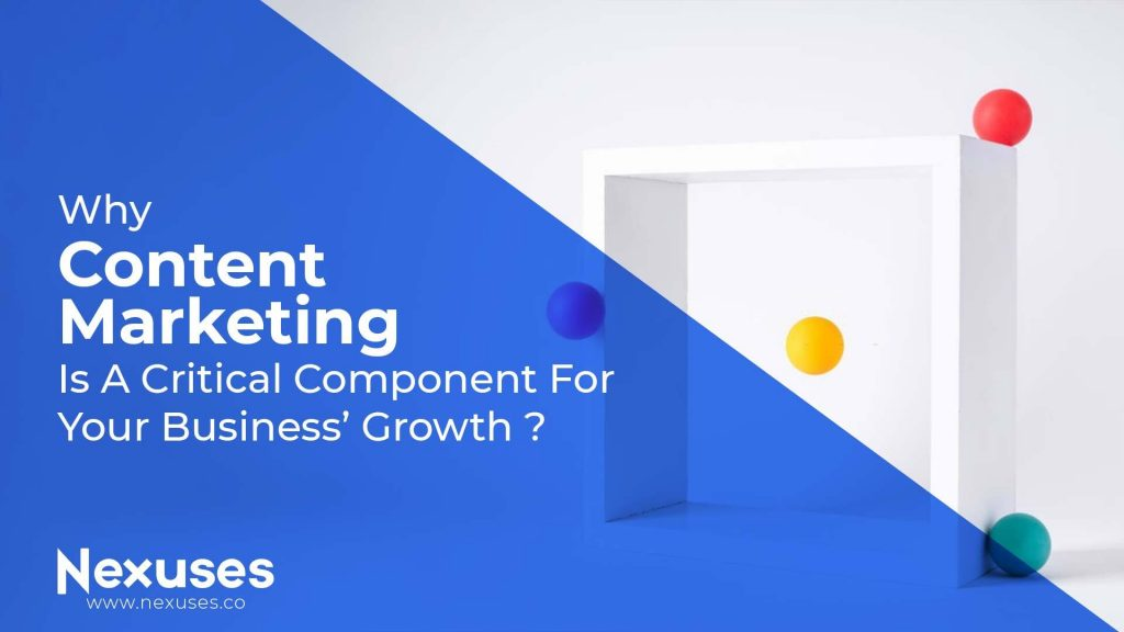 Why Content Marketing Is A Critical Component For Your Business' Growth